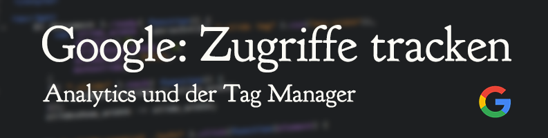 Google Analytics und Google Tag Manager